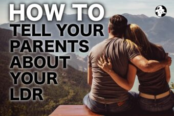 HOW TO TELL YOUR PARENTS ABOUT YOUR LDR