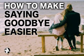 how to make saying goodbye easier