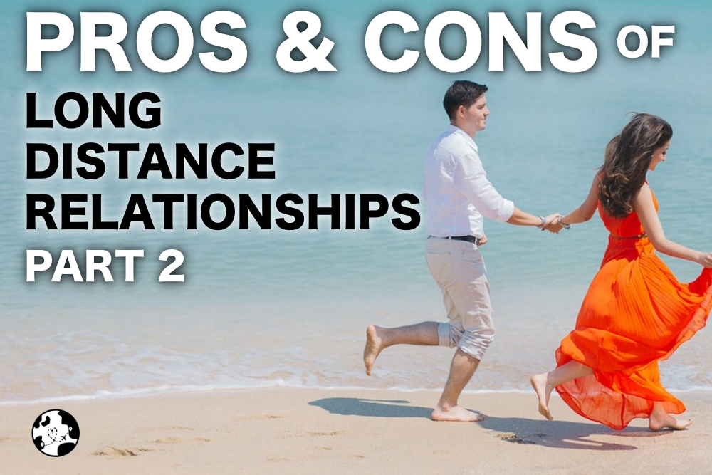 pros and cons of a long distance relationship