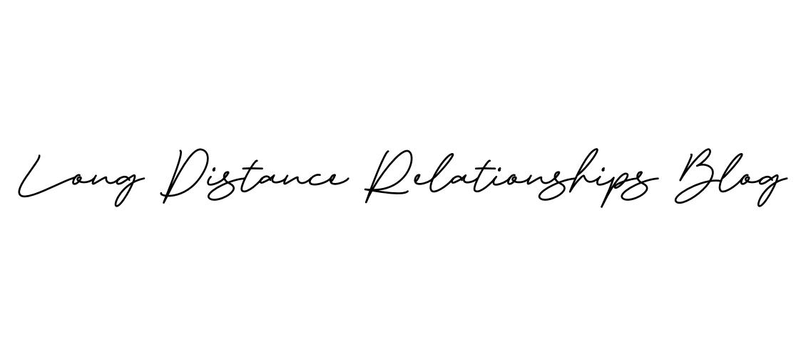 Long Distance Relationships Blog